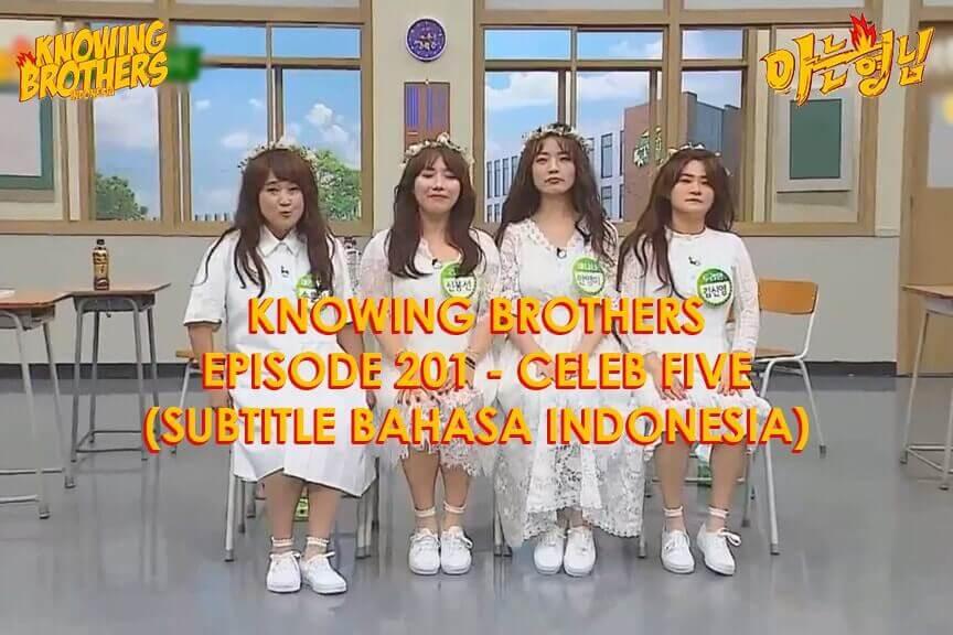 Nonton streaming online & download Knowing Bros eps 201 bintang tamu Celeb Five subtitle bahasa Indonesia