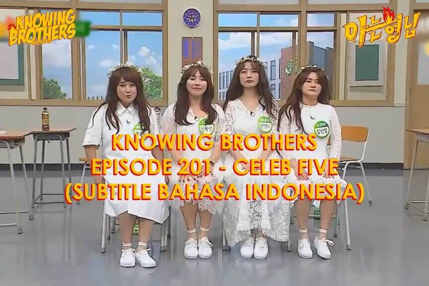 Nonton streaming online & download Knowing Bros eps 201 bintang tamu Celeb Five subtitle bahasa Indonesia