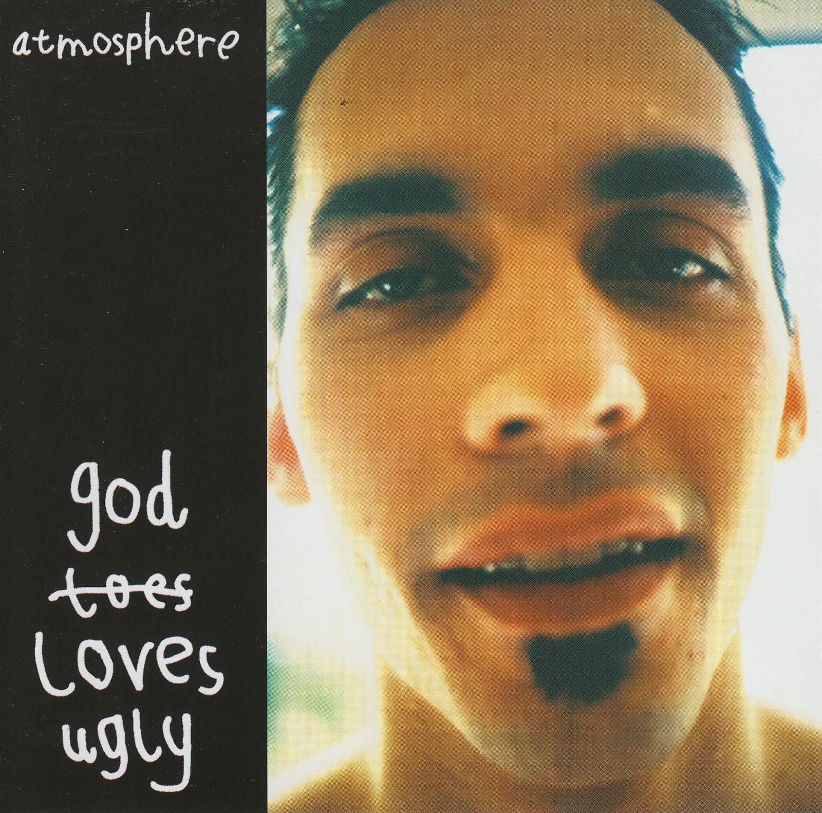 http://1.bp.blogspot.com/-KpeS2XOM-Lk/Uc8BUmEZAYI/AAAAAAAAG-8/l2pMkn0P9mY/s1600/00-atmosphere-god_loves_ugly-2002-bbh_int-1.jpg