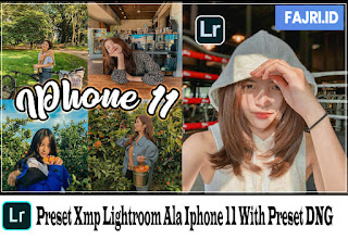 Preset XMP Lightroom Ala Iphone 11 With Preset DNG