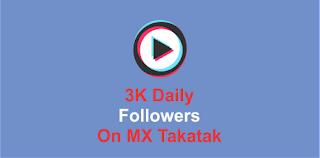 Get 3K Followers In Daily Get Fans On MX Takatak