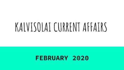 KALVISOLAI CURRENT AFFAIRS - FEBRUARY 2020