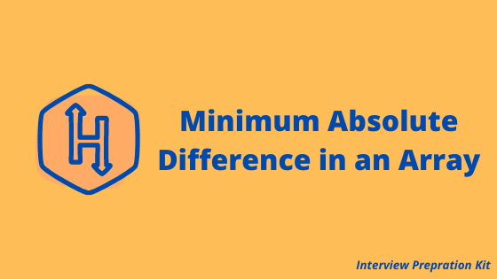 hackerrank minimum absolute difference in an array solution