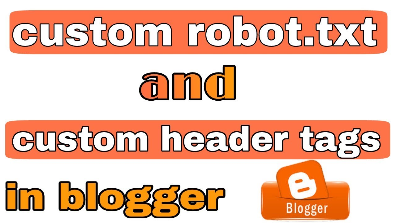 How to set custom robots header tags in blogger (blogspot)