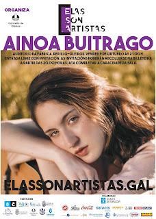 Dada a situación actual das salas de concertos, o evento de Ainoa Buitrago celebrarase finalmente o venres 9 de outubro no auditorio do centro cultural A Fábrica no Concello de Oleiros.