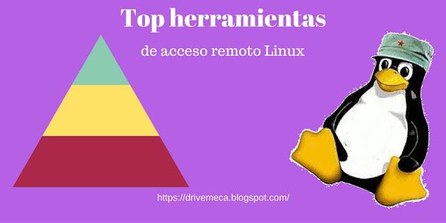 DriveMeca con el TOP de herramientas de acceso remoto en Linux