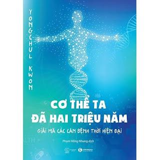 Sách - Cơ thể ta đã hai triệu năm - Giải mã các căn bệnh thời hiện đại ebook PDF EPUB AWZ3 PRC MOBI