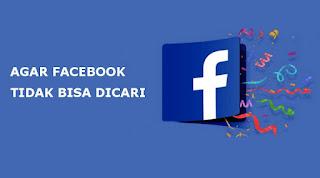 Cara Agar Facebook Tidak Bisa Dicari oleh Orang Lain