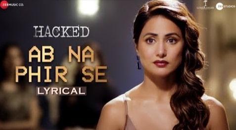 Ab Na Phir Se Lyrics, Yasser Desai, Hacked
