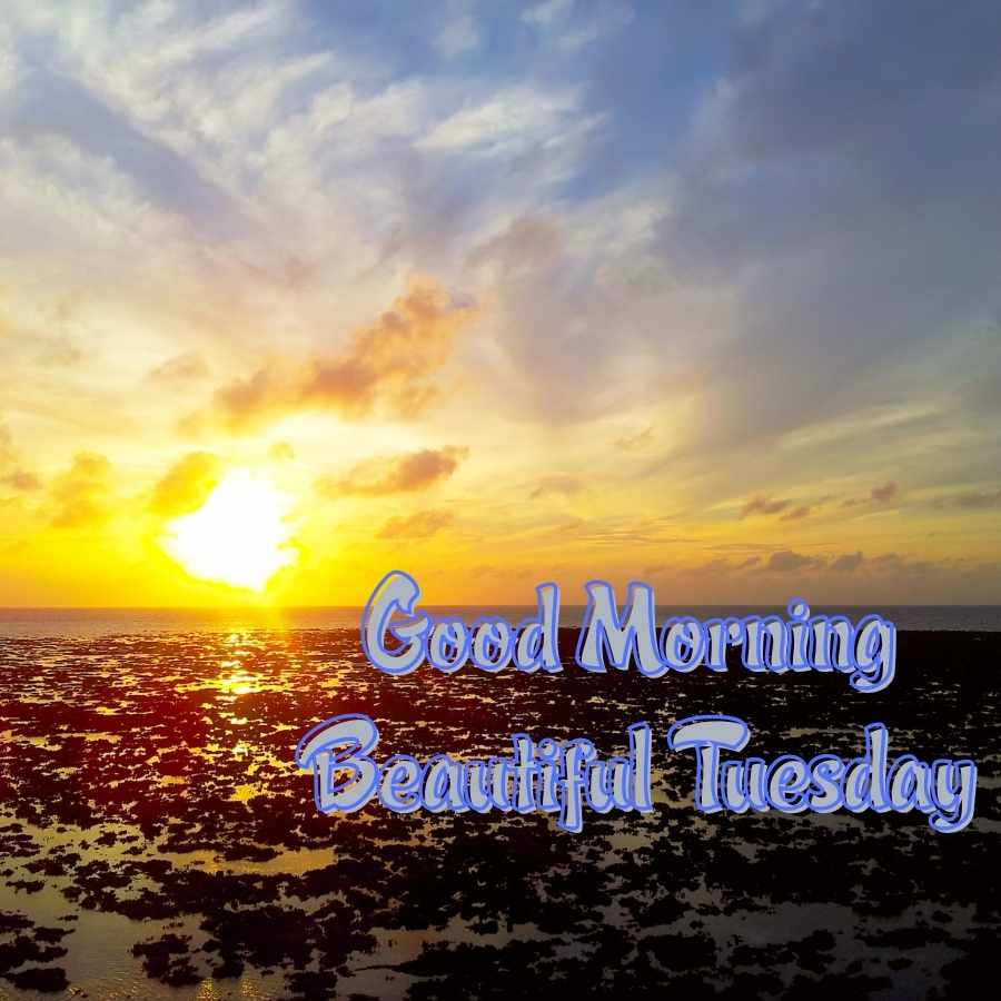 tuesday mornintuesday blessings imagesg images