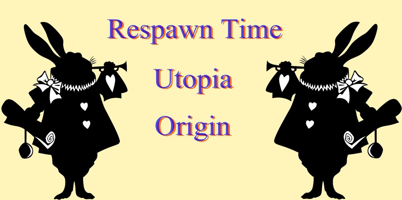Respawn Time Utopia: Origin