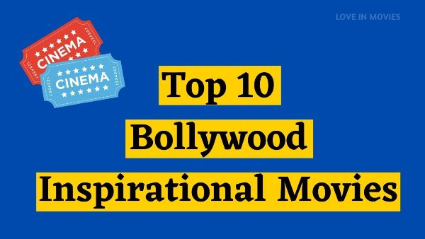 Top 10 Bollywood Inspirational Movies | Best Motivational Movies
