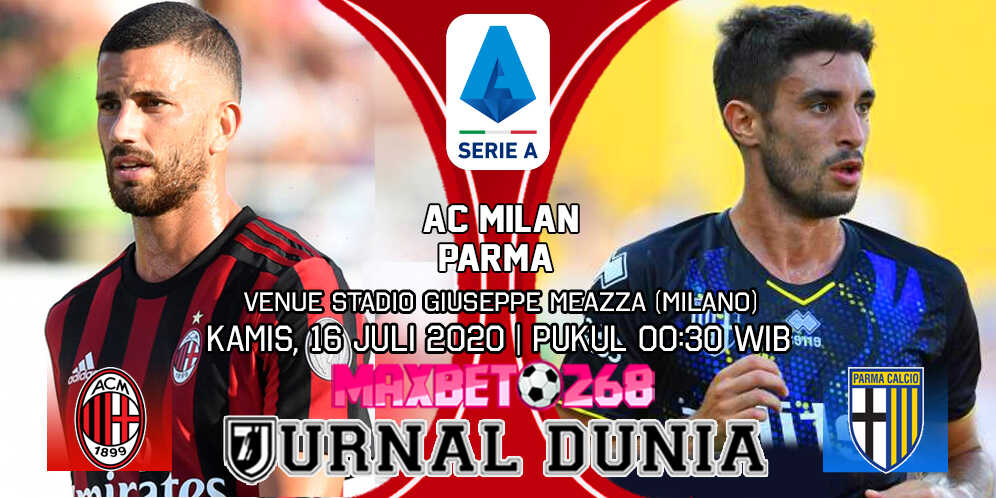 Prediksi AC Milan vs Parma 16 Juli 2020 Pukul 00:30 WIB