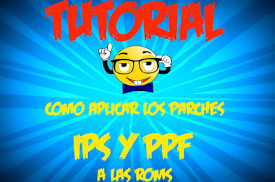 tutorial como aplicar parches ppf ips a las roms