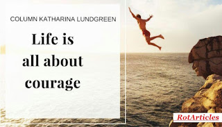 COURAGE IS  A  LIFE