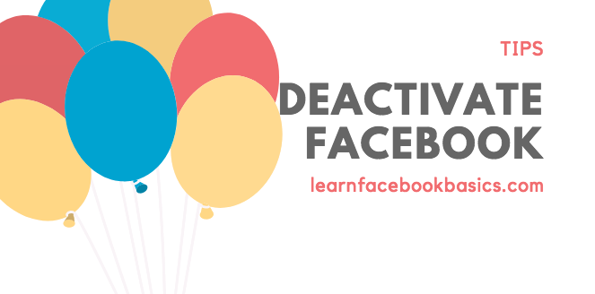 Steps to deactivate Your Facebook Account - 2017