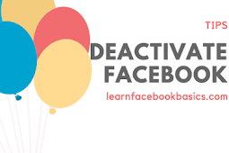 Steps to deactivate Your Facebook Account - 2018