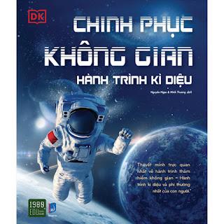 Chinh Phục Không Gian- Hành Trình Kỳ Diệu ebook PDF-EPUB-AWZ3-PRC-MOBI