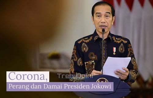 Corona, Perang dan Damai Presiden Jokowi