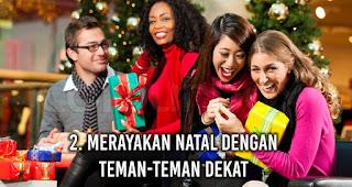 Anak rantau Merayakan Natal Dengan Teman-Teman Dekat