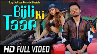 Download Bijli Ki Taar Ft. Tony Kakkar Full HD Video