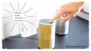 Amazon Brings 'Alexa Home Theatres System' To Stream Sound On Echo