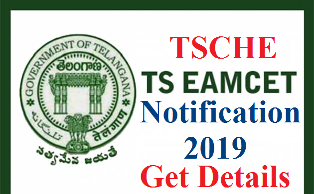 TS EAMCET 2019 Notification Online Application Exam Dates  Telangana EAMCET 2019 Notification Details Telangana Engineering Medical and Agriculture Common Entrance Test 2019 ( TS - EAMCET 2019 )  Common Entrance Test for Engineering and Medical Courses which is known as TSEAMCET 2019 is going to be conducted by JNTU Hyderabad on behalf of TSCHE Telangana State Council for Higher Education. Telangana EAMCET 2019 will be conducted on Computer Bases Test CBT. The students who are aspiring to get Admission into Telangana Engineering, Medical and Agriculture Courses should go through this EAMCET Engineering and Medical Common Entrance Test 2019. Know more details about TS EAMCET 2019 Notification EAMCET Exam Dates Eligibility to write Telangana EAMCET Exam, Telangana EAMCET 2019 Syllabus and TS EAMCET 2019 Online Application Form. The Detailed TS EAMCET Notification 2019 is provided here at glance. Its the best thing to go to TS Telangana EAMCET 2019 Official website for Notification details ts-eamcet-notification-online-application-syllabus-pattern-exam-dates-download