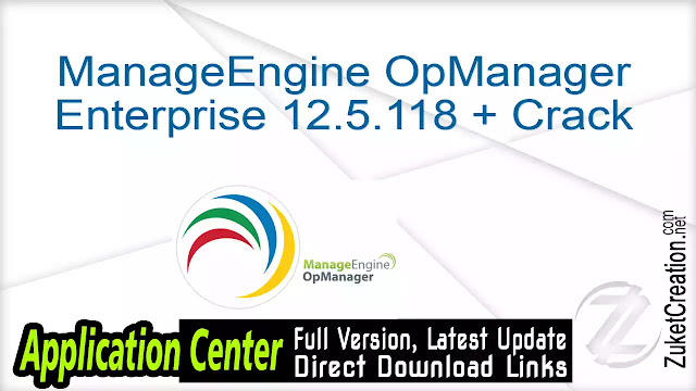 ManageEngine OpManager Enterprise 12.5.118 + Crack