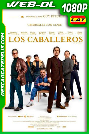 Los caballeros (2019) 1080p WEB-DL Latino – Ingles