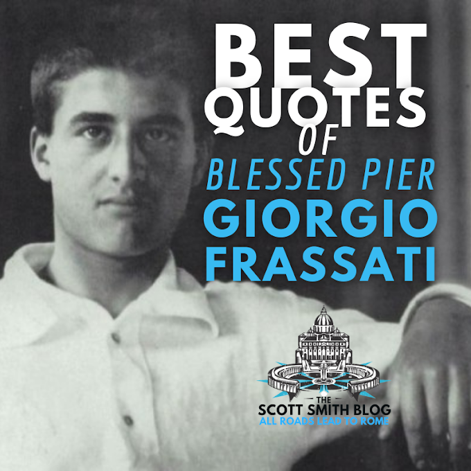 Top 45 Best Quotes from Blessed Pier Giorgio Frassati on Faith, Joy, Nature, the Eucharist, Charity, Holiness, and Life