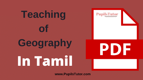 TNTEU (Tamil Nadu Teachers Education University) (Pedagogy) Teaching of Geography PDF Books, Notes and Study Material in Tamil Medium Download Free for B.Ed 1st and 2nd Year