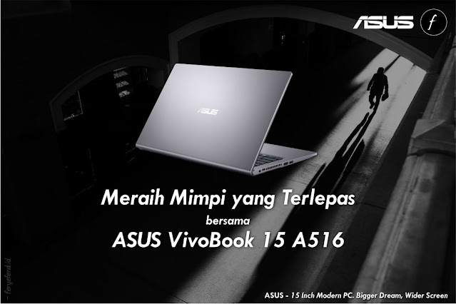 Meraih Mimpi yang Terlepas bersama ASUS VivoBook 15 A516