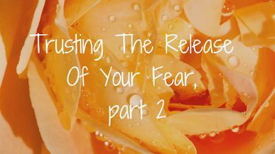 UHNW & HNW Women: Trusting The Release Of Your Fear, part2