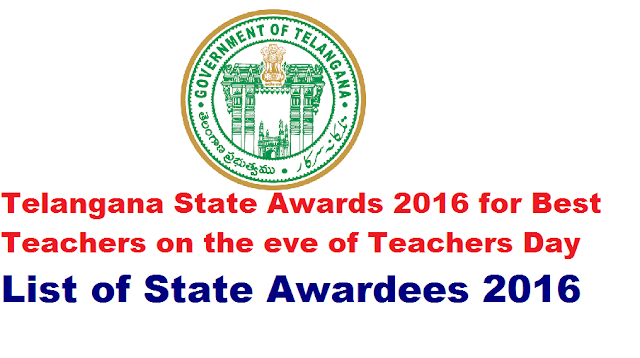 Rc no 300 School Education|State awards 2016|Communication of selected Best Teachers on the eve of the Teachers Day on 08-09-2016/2016/09/telangana-state-awards-2016-for-best-teachers-0n-the-eve-of-teachers-day.html