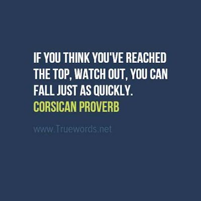 If you think you've reached the top, watch out, you can fall just as quickly