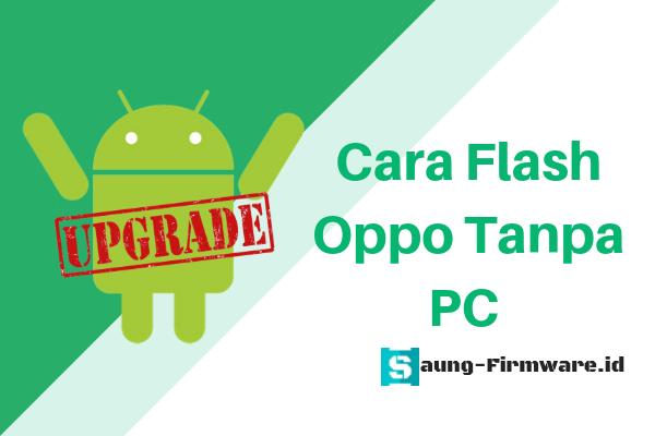 cara flash ulang oppo dengan firmware terbaru tanpa pc