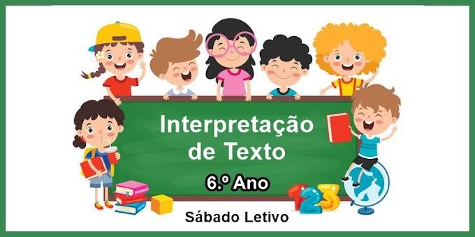 Interpretação de Texto - 6.º Ano - Aula 08 - Dia 27/03/21