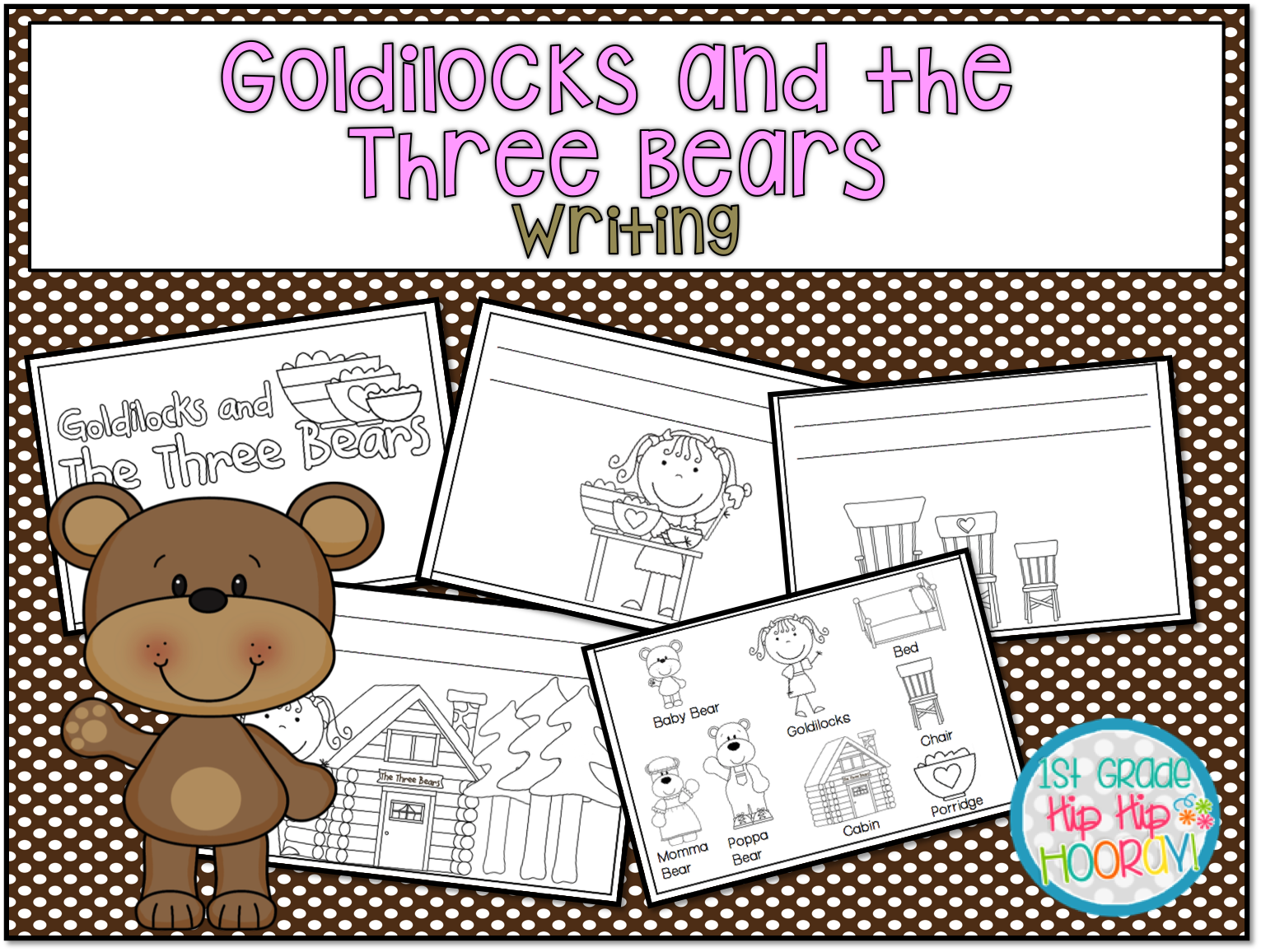 1st Grade Hip Hip Hooray Goldilocks And The Three Bears