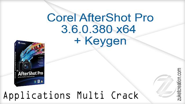Corel AfterShot Pro 3.6.0.380 x64 + Keygen