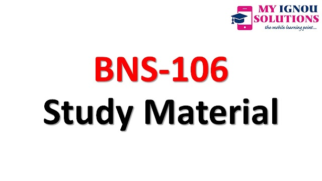 IGNOU  BNS-106  Study Material