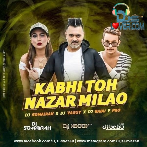Kabhi Toh Nazar Milao Deep House Mix DJ Vaggy X DJ Somairah X DJ Babu