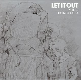 Miho Fukuhara - LET IT OUT | Fullmetal Alchemist: Brotherhood Ending 2 Theme Song