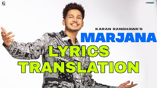 Marjana Lyrics in English | With Translation | – Karan Randhawa