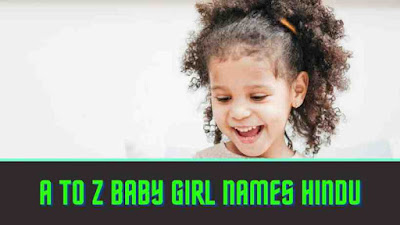 a to z baby girl names hindu, a to z girl name list in hindi, baby name in hindi a to z girl, a to z name list girl hindu, baby girl names a to z hindu, baby girl names hindu modern starting with a to z, a to z girl name hindu