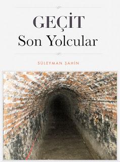 Süleyman Şahin - Geçit - Son Yolcular