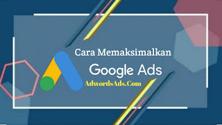 cara-memaksimalkan-google-ads-mudah