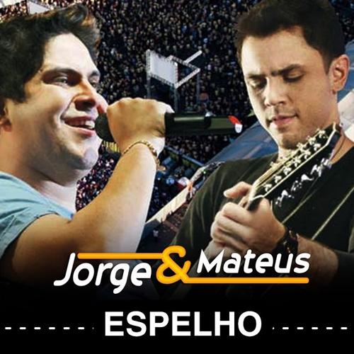 Baixar Música Espelho – Jorge e Mateus