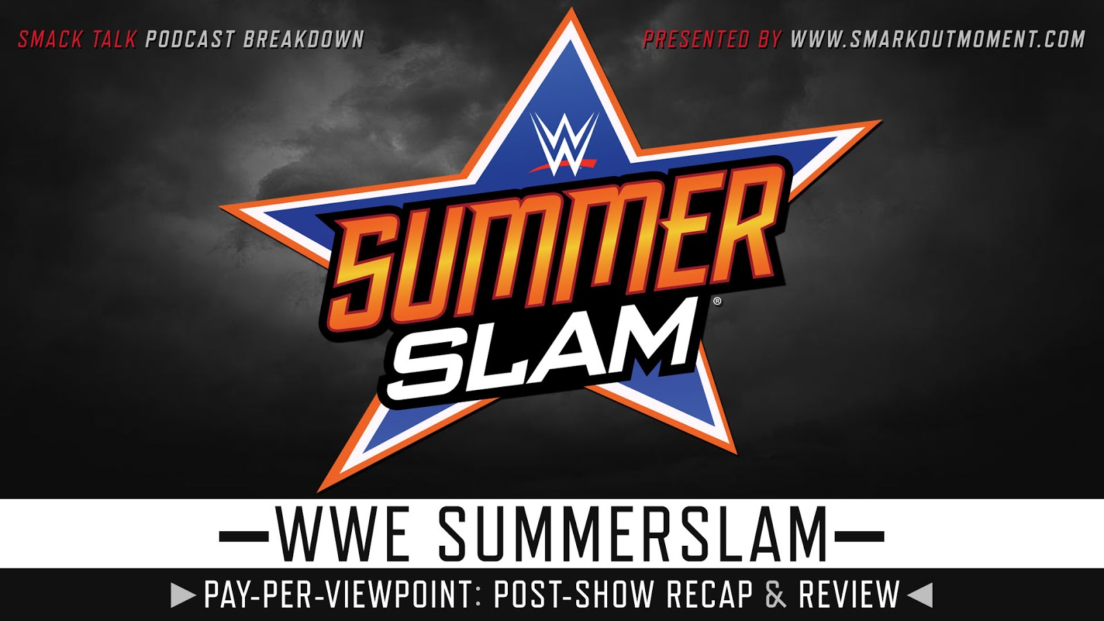 WWE SummerSlam 2018 Recap and Review Podcast