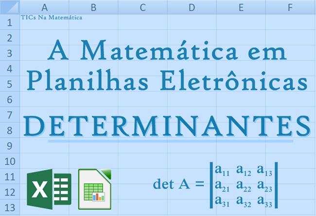 A Matemática em planilhas eletrônicas: Determinantes