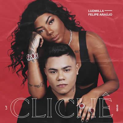 Ludmilla e Felipe Araújo - Clichê